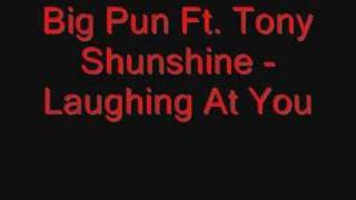 Download Big Pun Ft. Tony Sunshine - Laughing at you MP3 song and Music Video