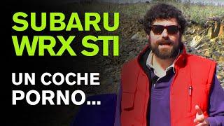 """Subaru WRX STI. Un coche """"porno"""" - pedalafondo.es"""