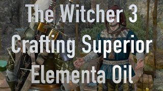 The Witcher 3 Crafting Superior Elementa Oil