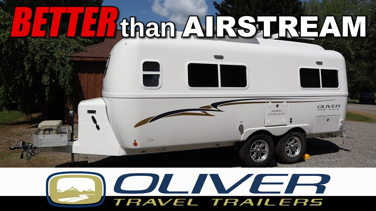 OLIVER Travel Trailers better than AIRSTREAM?