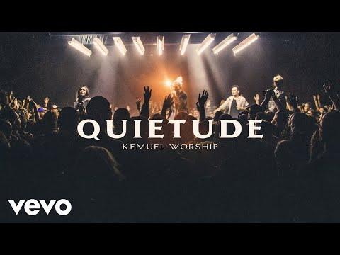 Kemuel – Quietude (Letra)