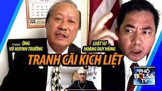 Luật sư Hoàng Duy Hùng vs. ông Vũ Huynh Trưởng: Tranh cãi kịch liệt những vấn đề VN