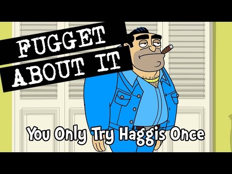 Fugget About It 206 - You Only Try Haggis Once (Full Episode)