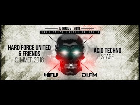Hard Force United & Friends (Summer Session 2018) Acid Techno Stage 018 │ Chris Liberator 16.08.2018