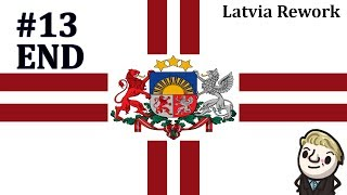 HoI4 - Reworked Latvia - Latvia First - Part 13 - End part 2 of 2