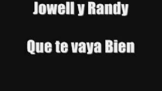 Jowell y Randy - Que te vaya Bien