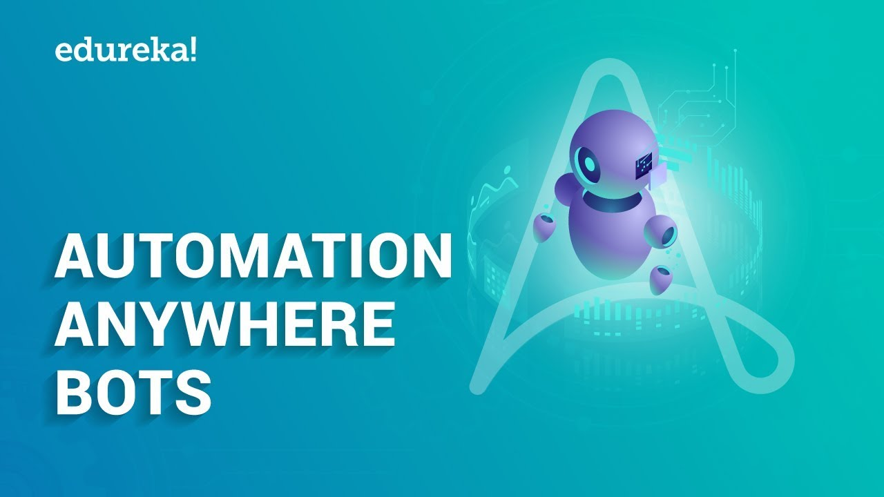 Automation Anywhere Bots | TaskBots, MetaBots, and IQ Bots | Automation  Anywhere Training | Edureka