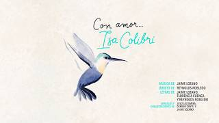 Con Amor...Isa Colibrí - musical