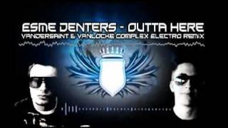 Esmee Denters - Outta Here (VanDerSaint & VanLocke ComplexElectro remix)
