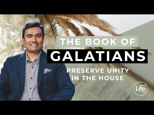 Galatians Part 7 - Preserve Unity in the House | Rev Paul Jeyachandran (15/05/16)