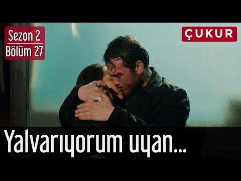 Çukur 2.Sezon 27.Bölüm - Yalvarıyorum Uyan...