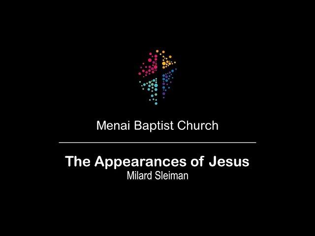 20-Sept-20 - The Appearances of Jesus (Milard Sleiman) - Replay