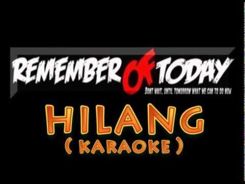 Remember Of Today - HILANG ( karaoke.vers )