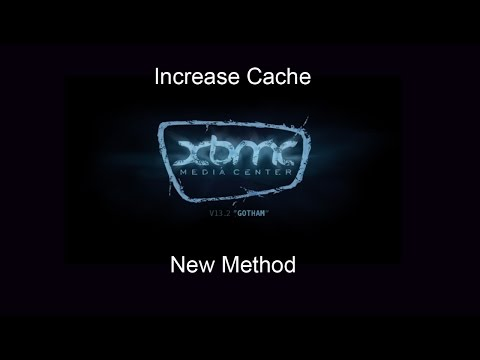 How to increase Cache on XBMC (New Method)