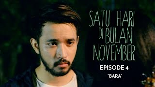 "Thumbnail of Satu Hari di Bulan November #EPISODE 4 ""BARA"" (FINALE)"