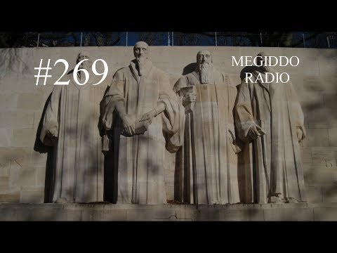 #269 What is Reformed Theology? | MEGIDDO RADIO