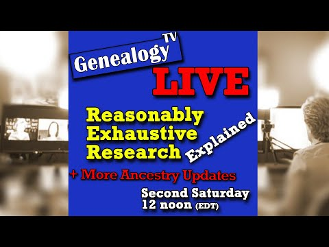 Genealogy TV Live: Ancestry.com Updates And Reasonably Exhaustive Research Explained