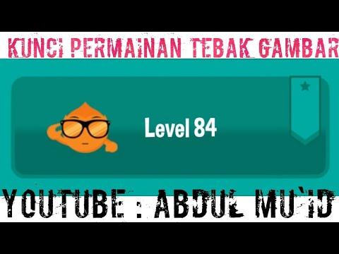 Kunci Jawaban Permainan Tebak Gambar Level 84 2018 Youtube