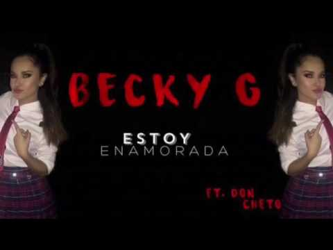 Estoy enamorada - Becky G (Ft. Don Cheto)