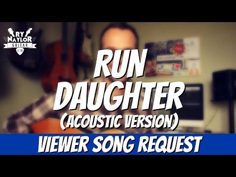 Run Guitar Lesson (Daughter) Acoustic Guitar Tutorial | How to Play
