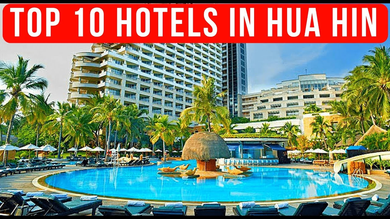 Top 10 Best Hotels In Hua Hin 2017