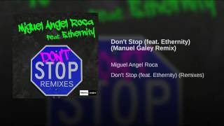 don t stop feat ethernity manuel galey remix