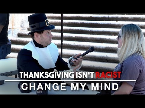 Thanksgiving Isn't Racist | Change My Mind