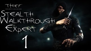 Thief: Deadly Shadows - Stealth Walkthrough - Expert - 100% Loot - Part 1 - Mission 1 Checking In