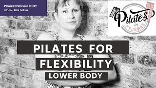 Pilates for Flexibilty - Lower Body