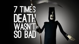 7 Times Death Wasn't So Bad, Actually