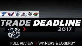 NHL Trade Deadline 2017 | FULL REVIEW - WINNERS & LOSERS?