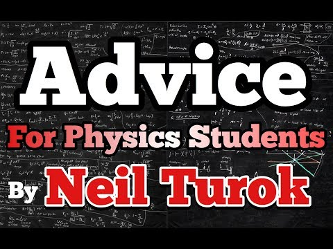 BEST Advice For PHYSICS Students by Neil Turok