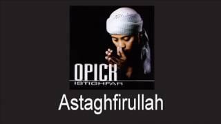 Download lagu Opick Astaghfirullah MP3