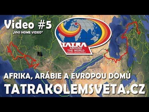 Tatra Kolem Světa - neoficiální video - 5. část - Afrika, Arábie a cesta domů