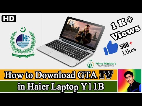 How To Download GTA IV In Haier Laptop Y11B | KASHiF PRiNX