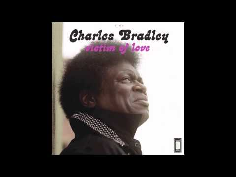 Charles Bradley - Where Do We Go from Here (feat. Menahan Street Band)