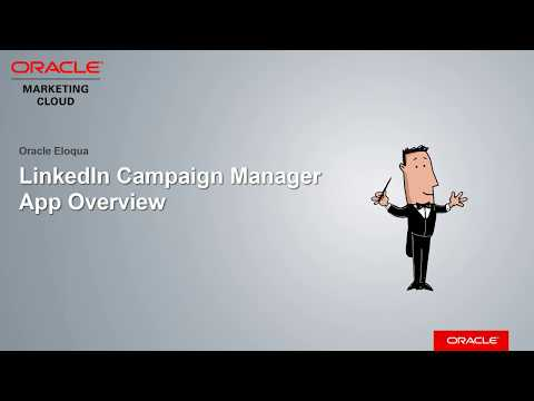 Oracle Eloqua - LinkedIn Campaign Manager App Overview