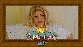 A COMUNIDADE - SALÃO!