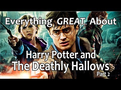 Everything GREAT About Harry Potter and The Deathly Hallows - Part 2!