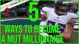 Top 5 Ways To Become A MUT Millionaire In Madden 19
