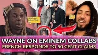 Lil Wayne Says He Didn't Let Eminem Body Him, French Montana Responds to Claims 50 Punched Him