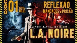 L.A Noire #01 - Reflexão e Mandados de prisão (Gameplay no PC em Português)
