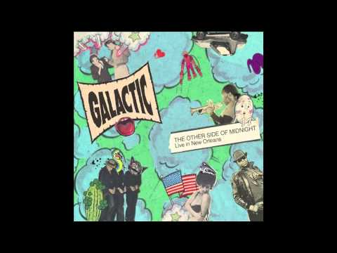 Boban (Feat. Mere Yaara Dildara) by Galactic - The Other Side of Midnight: Live in New Orleans