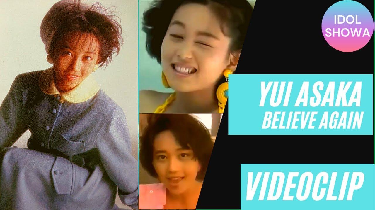 Yui Asaka 浅香唯 - Believe Again