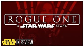 Rogue One: A Star Wars Story - Every Star Wars Movie Reviewed & Ranked