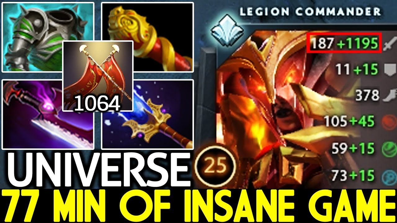 Universe [Legion Commander] +1064 Duel Damage 77 Min of Insane Game 7.22 Dota 2