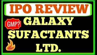 GALAXY SURFACTANTS (GSL) IPO REVIEW, DATES- IPO OPEN, CLOSE, ALLOTMENT, FINANCIALS, GMP | GSL IPO