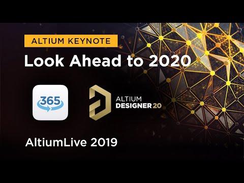 The New Altium Designer 20, Altium 365, and Looking Ahead to 2020 - AltiumLive Keynote