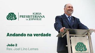 IPB Joinville - Culto - 14/02/2021 - Andando na verdade