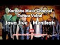 Karaoke Java Jive - Menikah | Tanpa Vokal